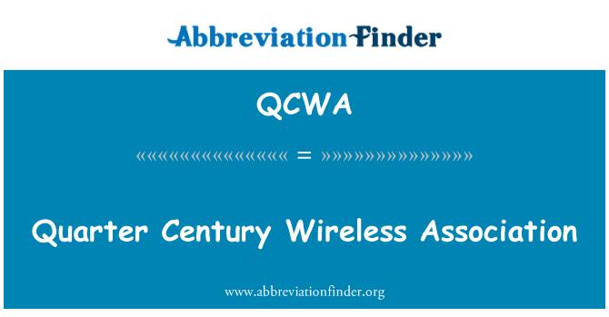 QCWA: Cuarto siglo Asociación inalámbrico