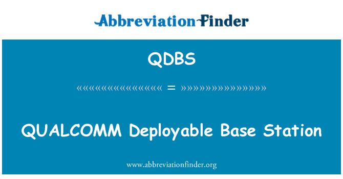 QDBS: QUALCOMM Deployable Base Station