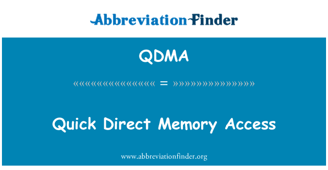 QDMA: Quick Direct Memory Access