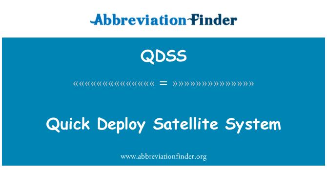 QDSS: Quick Deploy Satellite System
