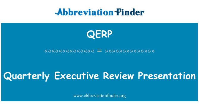 QERP: Quarterly Executive Review Presentation