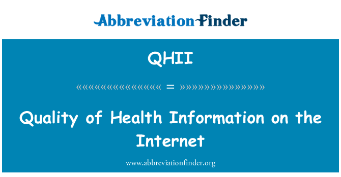 QHII: Quality of Health Information on the Internet