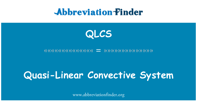 QLCS: Quasi-Linear Convective System