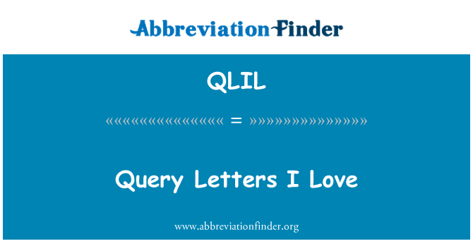 QLIL: Query Letters I Love