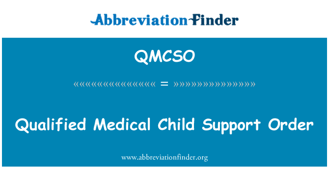 QMCSO: Qualified Medical Child Support Order
