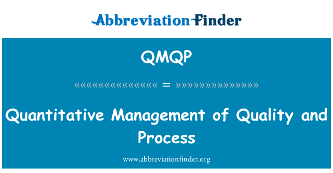 QMQP: Quantitative Management of Quality and Process