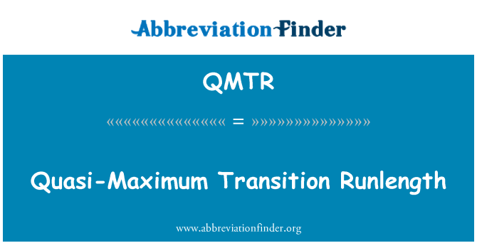 QMTR: Quasi-Maximum Transition Runlength