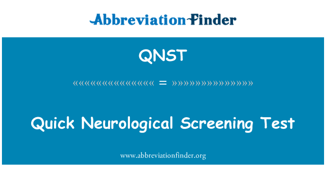 QNST: Quick Neurological Screening Test