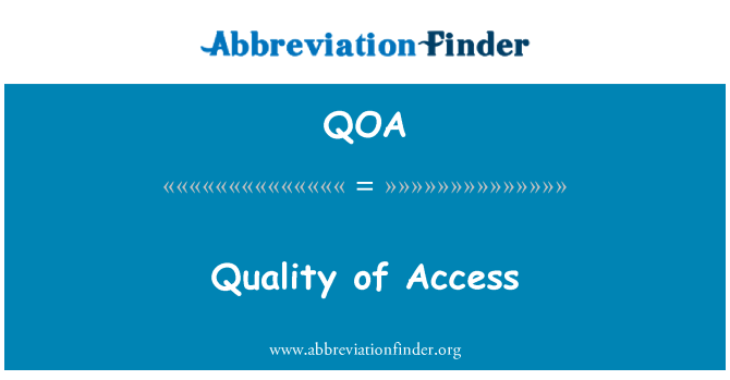 QOA: Quality of Access