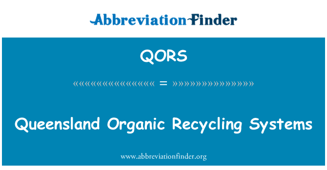 QORS: Queensland Organic Recycling Systems