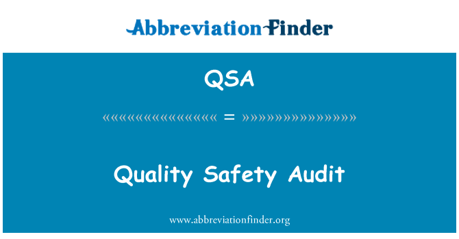 QSA: Quality Safety Audit