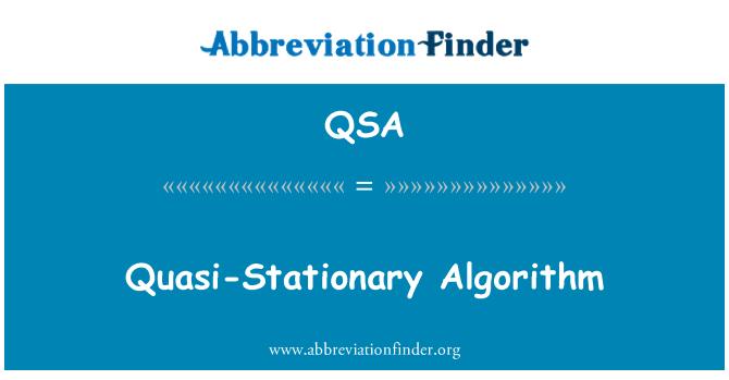 QSA: Quasi-Stationary Algorithm