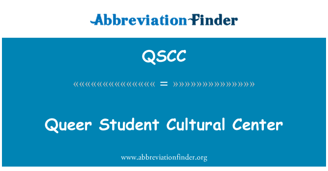 QSCC: Queer Student Cultural Center