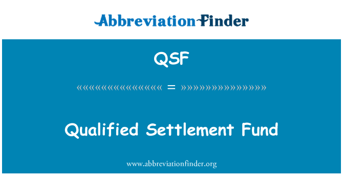 QSF: Qualified Settlement Fund