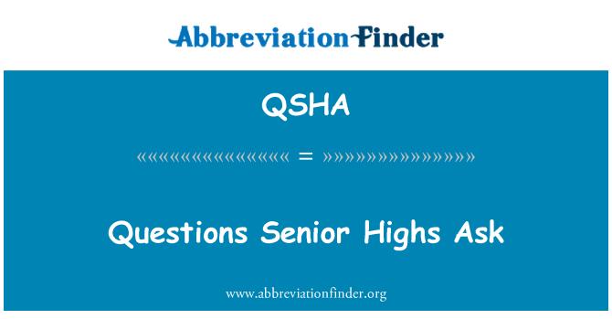 QSHA: Questions Senior Highs Ask