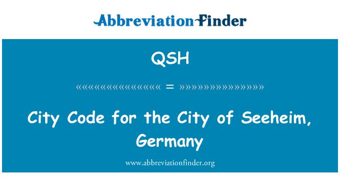QSH: Código de la ciudad para la ciudad de Seeheim, Alemania