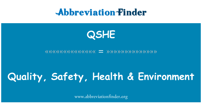 QSHE: Quality, Safety, Health & Environment