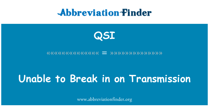 QSI: Unable to Break in on Transmission