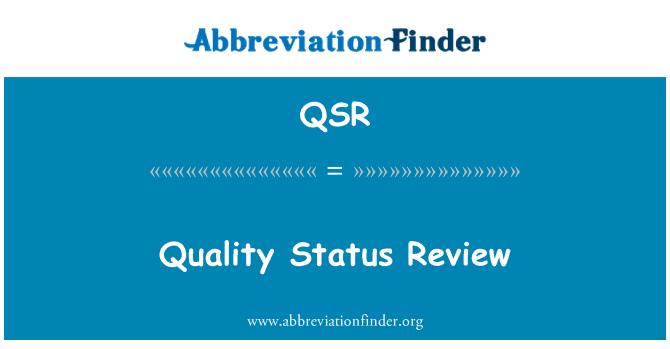 QSR: Quality Status Review