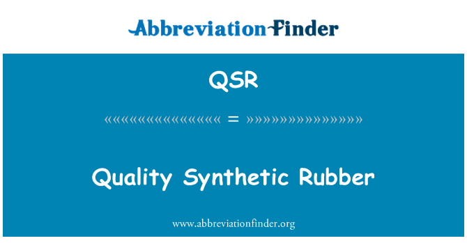 QSR: Quality Synthetic Rubber