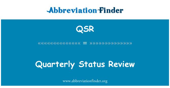 QSR: Quarterly Status Review