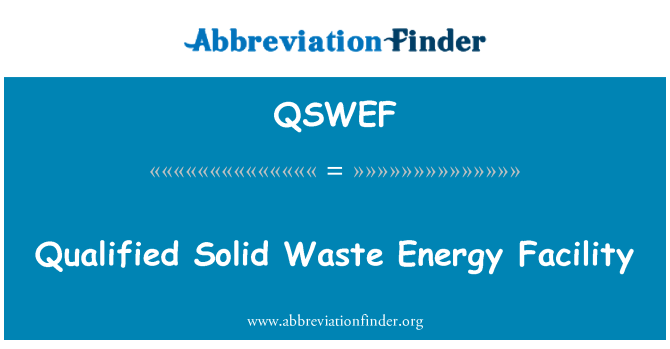 QSWEF: Qualified Solid Waste Energy Facility