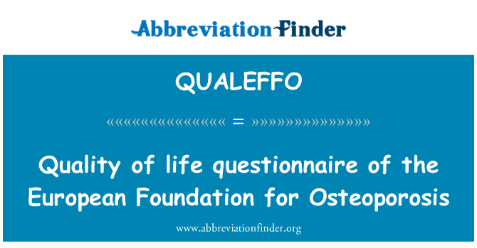 QUALEFFO: Quality of life questionnaire of the European Foundation for Osteoporosis