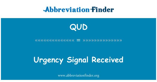 QUD: Urgency Signal Received