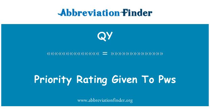 QY: 优先评级给予 Pws