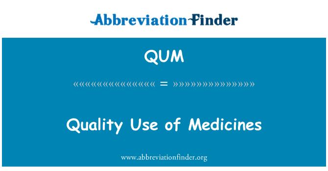 QUM: दवाओं की गुणवत्ता का उपयोग करें