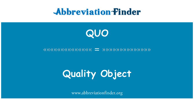 QUO: Quality Object