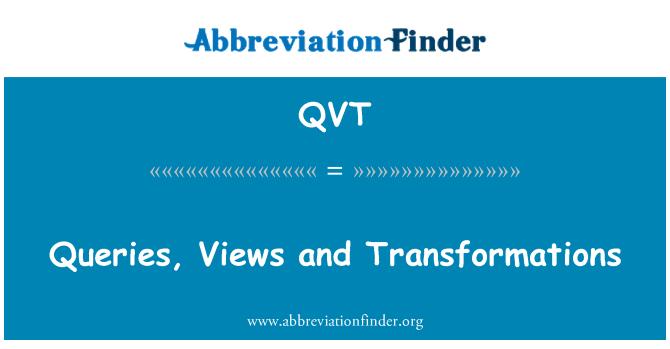 QVT: Sorgular, görünümler ve dönüşümleri