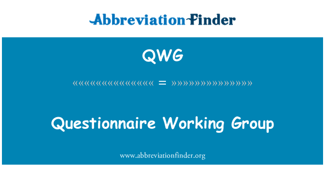 QWG: Questionnaire Working Group