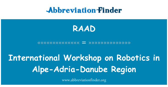RAAD: Robotik Alpe Adria Danube bölgedeki uluslararası Çalıştayı