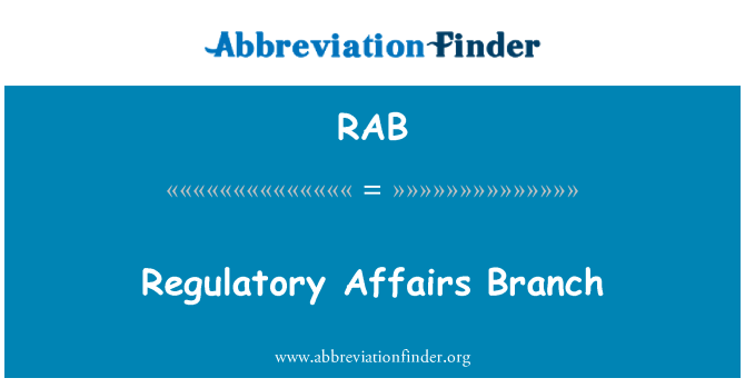 RAB: Regulatory Affairs Branch