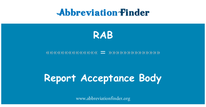 RAB: Report Acceptance Body