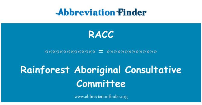 RACC: Rainforest Aboriginal Consultative Committee