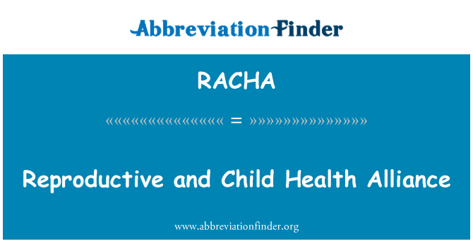 RACHA: Reproductive and Child Health Alliance