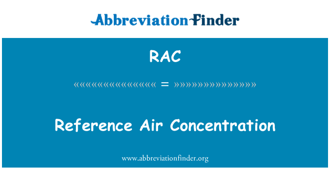 RAC: Reference Air Concentration