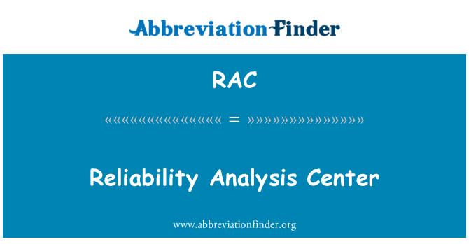 RAC: Reliability Analysis Center