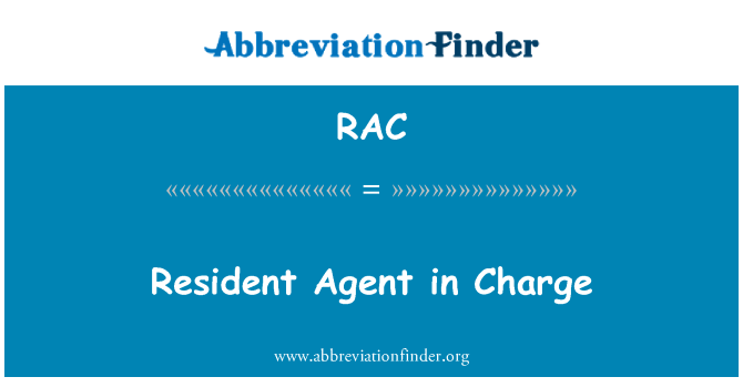 RAC: Resident Agent in Charge