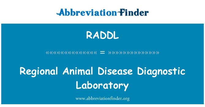 RADDL: Regional Animal Disease Diagnostic Laboratory
