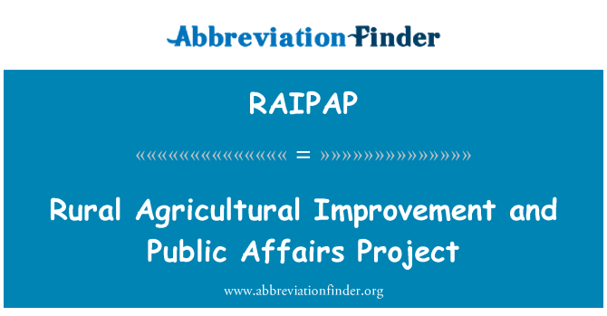 RAIPAP: Rural Agricultural Improvement and Public Affairs Project