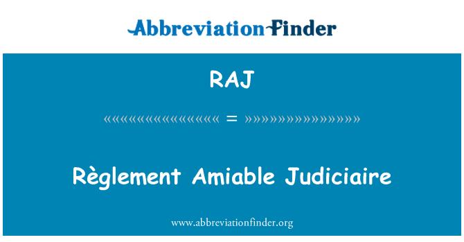 RAJ: Règlement Amiable Judiciaire