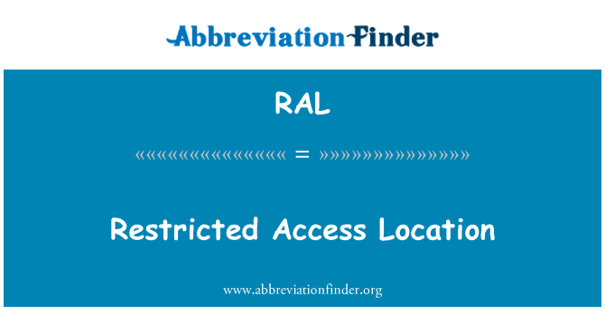 RAL: Restricted Access Location