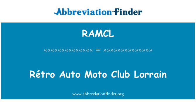 RAMCL: Rétro Auto Moto Club Lorrain