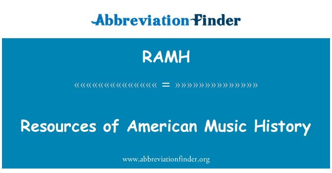 RAMH: Resources of American Music History