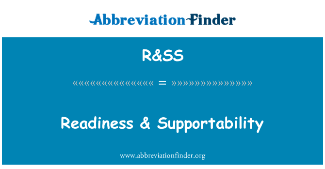 R&SS: Readiness & Supportability