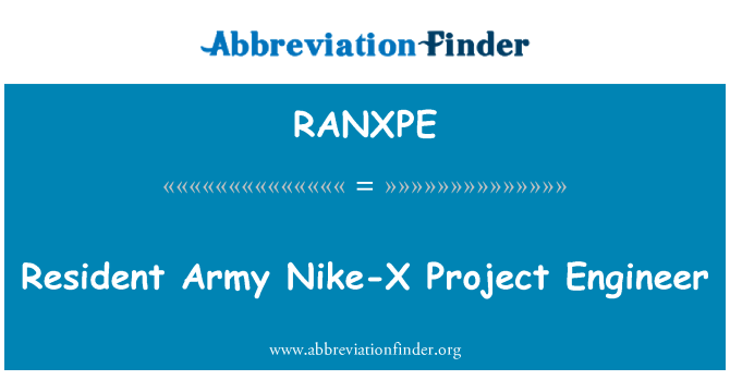 RANXPE: Resident Army Nike-X Project Engineer