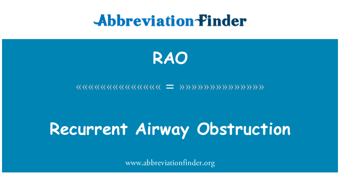 RAO: Recurrent Airway Obstruction